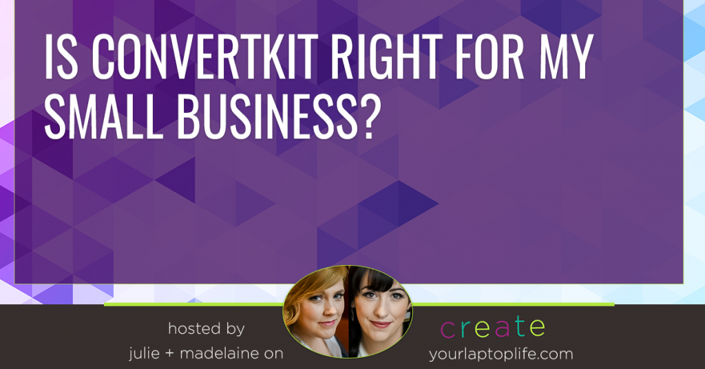 Is ConvertKit Right for my Small Business?