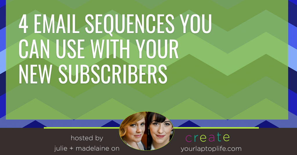 4 Email Sequences You Can Use With Your New Subscribers