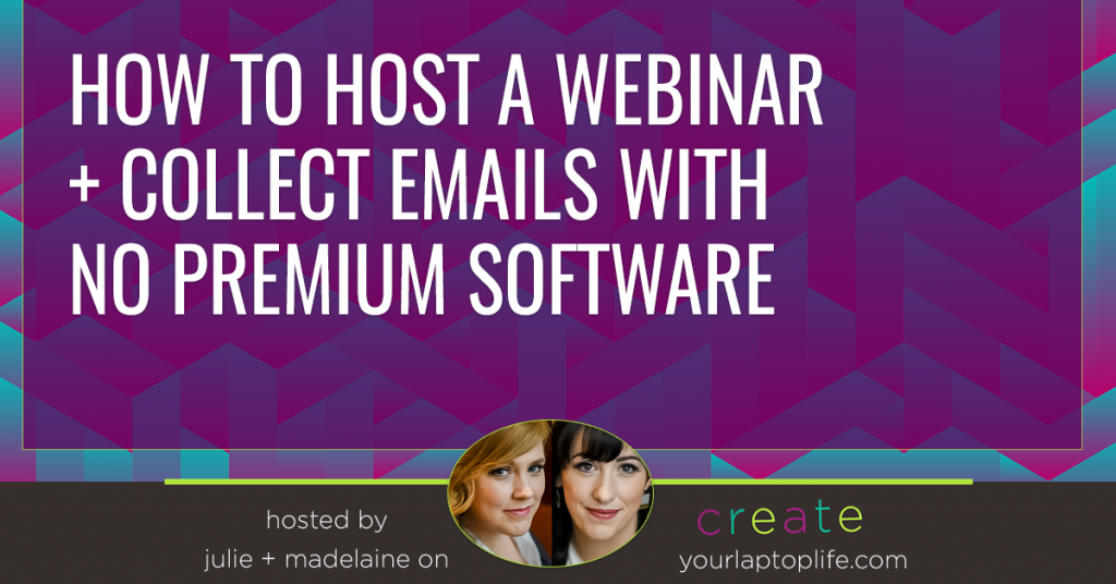How to Host a Webinar + Collect Emails With No Premium Software