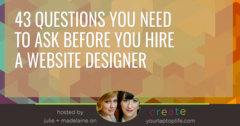 43 Questions You Need to Ask Before You Hire a Website Designer
