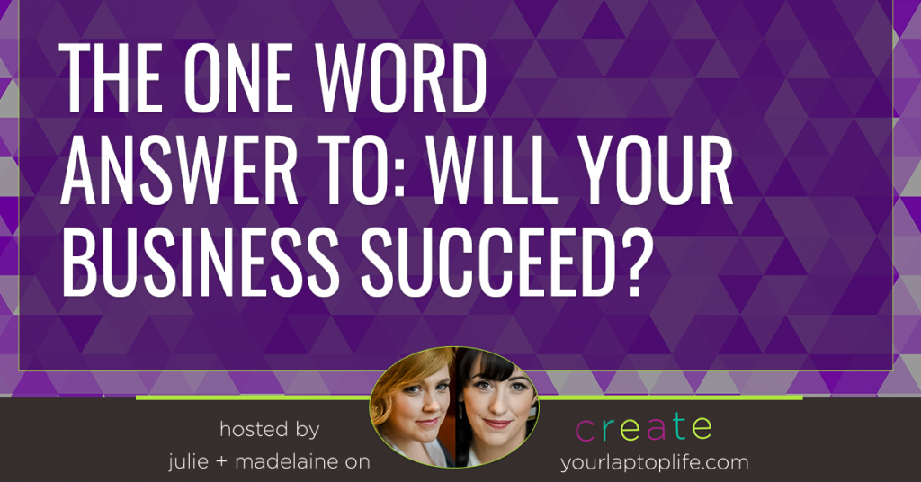The One Word Answer to: Will Your Business Succeed?