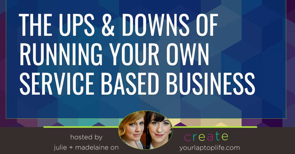 The Ups & Downs of Running Your Own Service Based Business