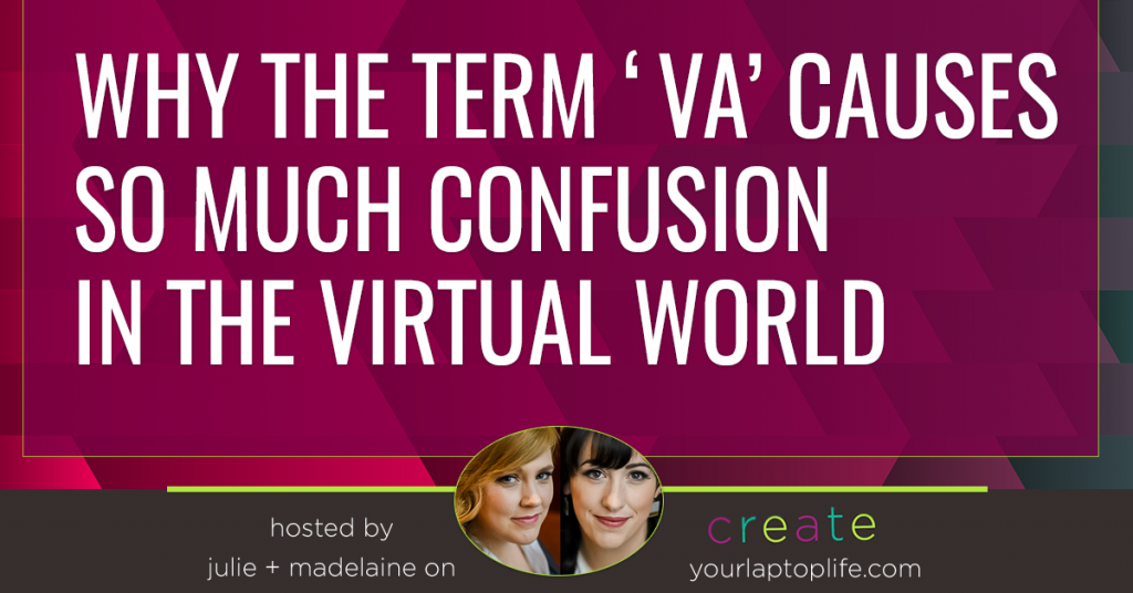 Why the term 'VA' causes so much confusion in the virtual world
