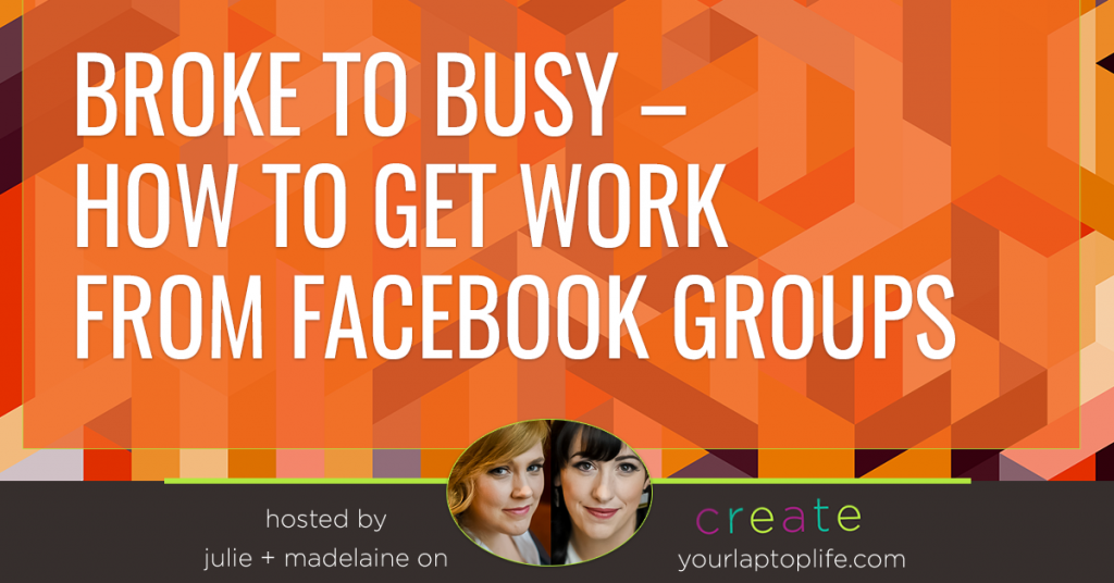 Broke to Busy – How to Get Work from Facebook Groups