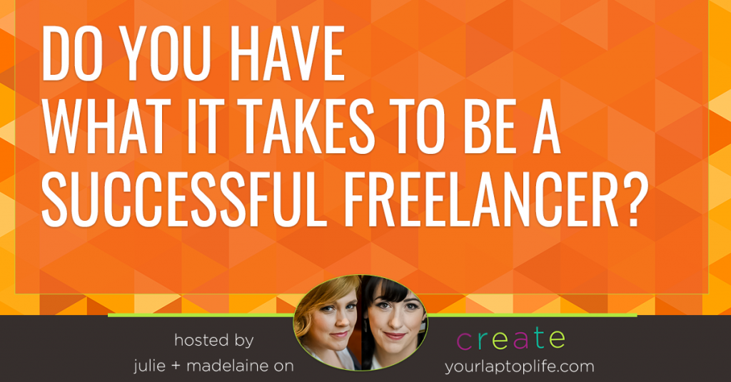 Do You Have What it Takes to Be a Successful Freelancer?