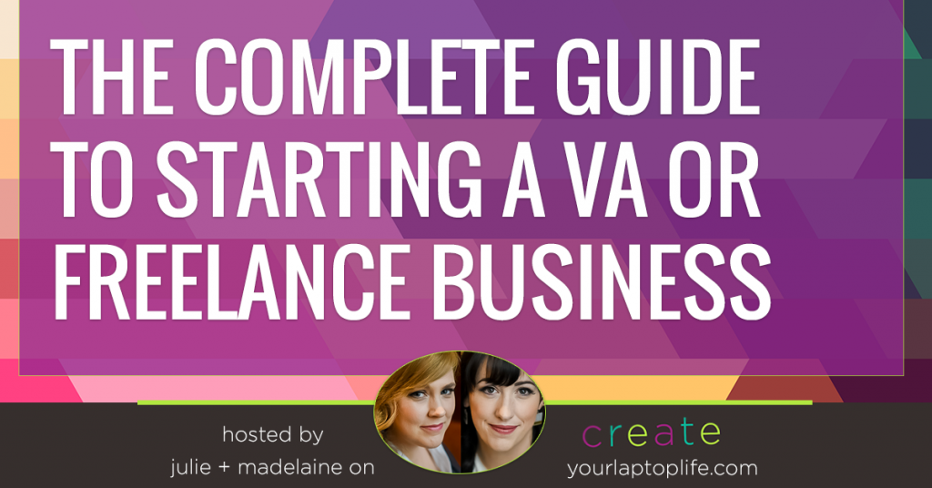 The Complete Guide to Starting a VA or Freelance Business {that will succeed}