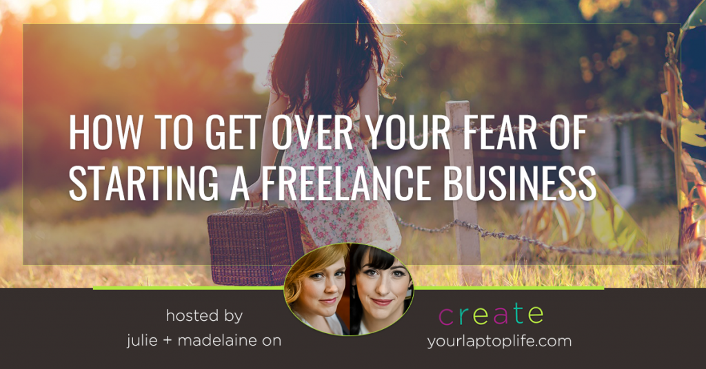 How to Get Over Your Fear When Starting A Freelance Business