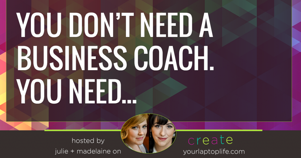 You Don't Need a Business Coach, You Need…