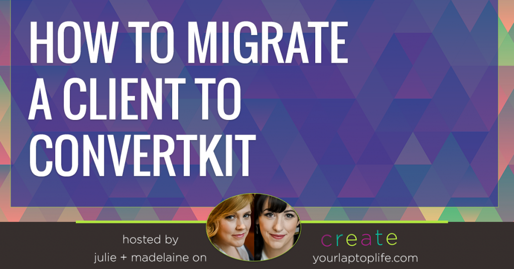 How to Migrate Your Client's Email List to ConvertKit
