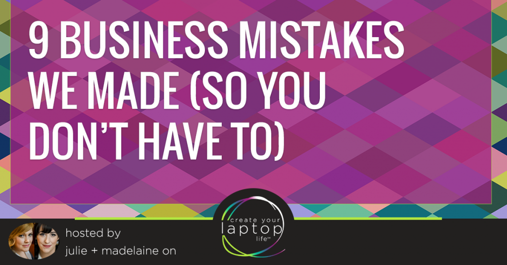 9 Business Mistakes We Made (so you don't have to)