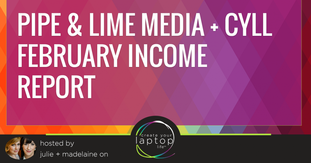 February Income Report for Pipe & Lime Media